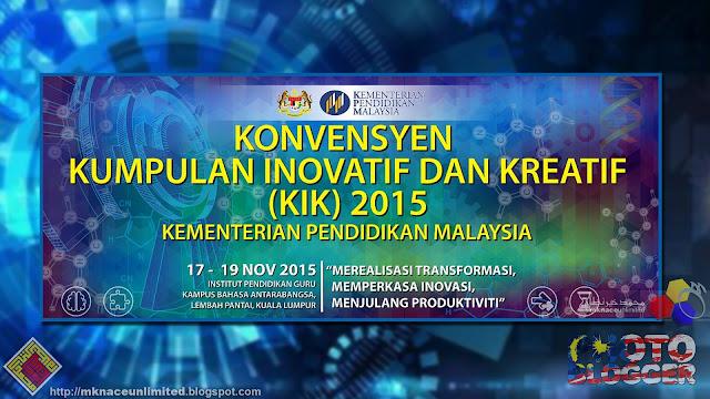 KONVENSYEN KUMPULAN INOVATIF DAN KREATIF (KIK) KPM 2015