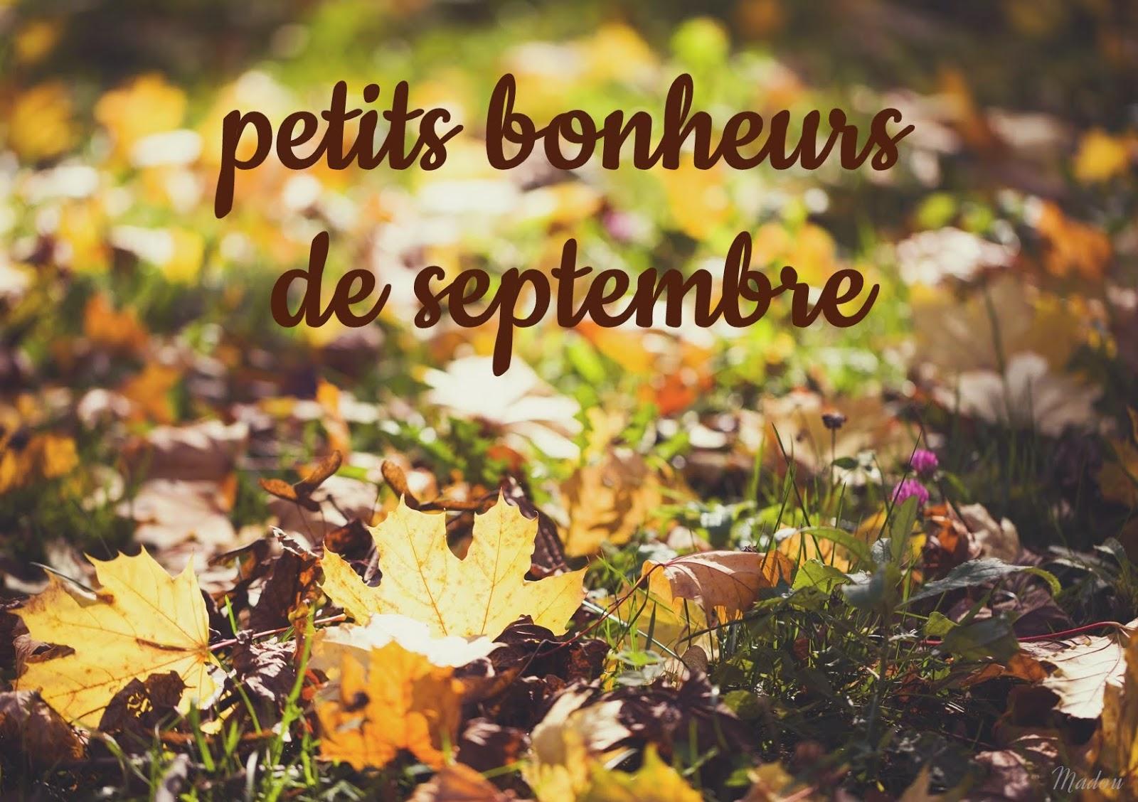 petits bonheurs de septembre