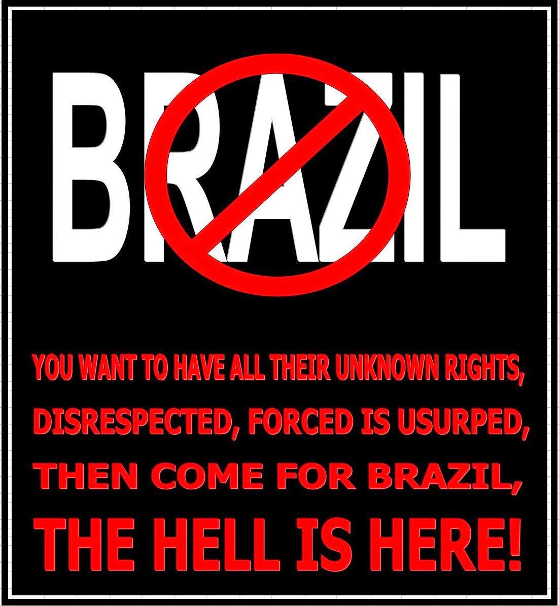 BRAZIL, O INFERNO É AQUI