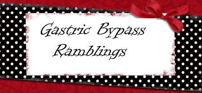 Gastric Bypass Ramblings