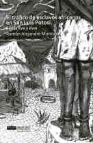 El tráfico de esclavos africanos en San Luis Potosí