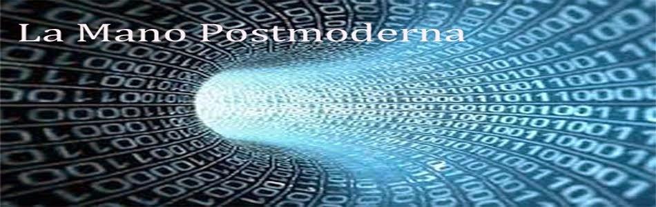 La Mano Postmoderna