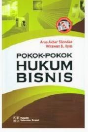 Pokok-Pokok Hukum Bisnis oleh Arus A Silondae, Wirawan
