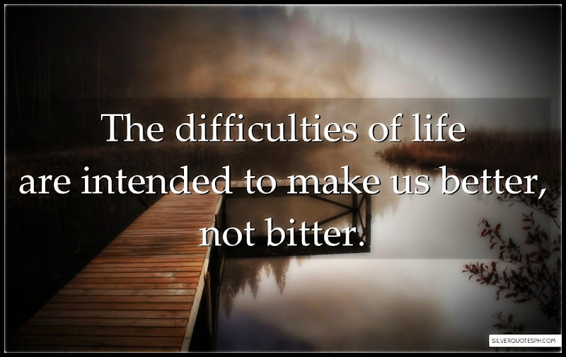 The Difficulties Of Life