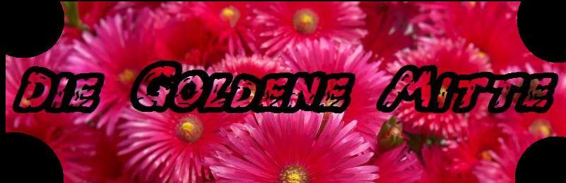die goldene mitte