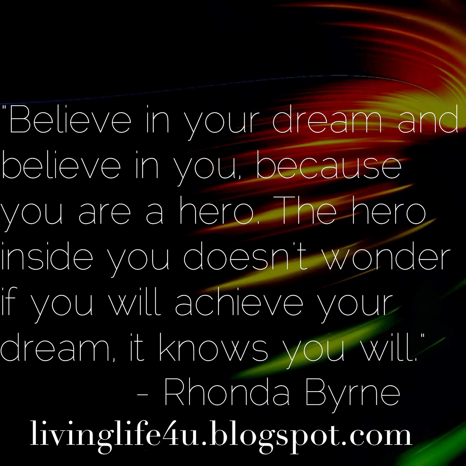Hero Quotes Live Your Life Believe In The Hero In You.
