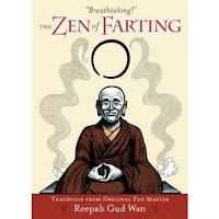 http://www.amazon.com/Zen-Farting-Reepah-Gud-Wan/dp/1583940855/ref=sr_1_fkmr2_1?ie=UTF8&qid=1300415287&sr=8-1-fkmr2