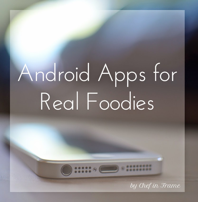 Android Apps for Real Foodies | Chef in Frame