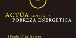 sábado 17 febrero Pobreza Energética = Precariedad