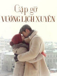 Gặp Gỡ Vương Lịch Xuyên-Remembering Lichuan (2016)