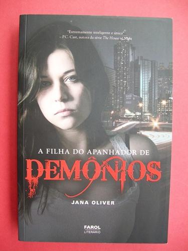 A Filha do Apanhador de Demônios - Livro 01 - Jana Oliver
