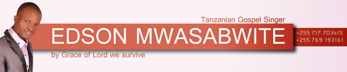 TANZANIA GOSPEL SINGER EDSON MWASABWITE