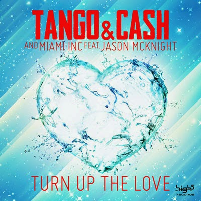Tango & Cash - Turn Up the Love (Gordon & Doyle Mix)