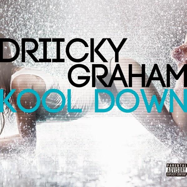 Driicky Graham - Kool Down - Single Cover