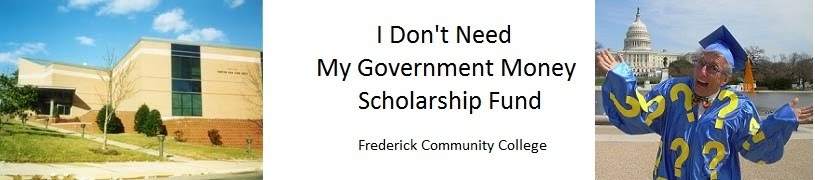 I Don't  Need My Government Money Scholarship