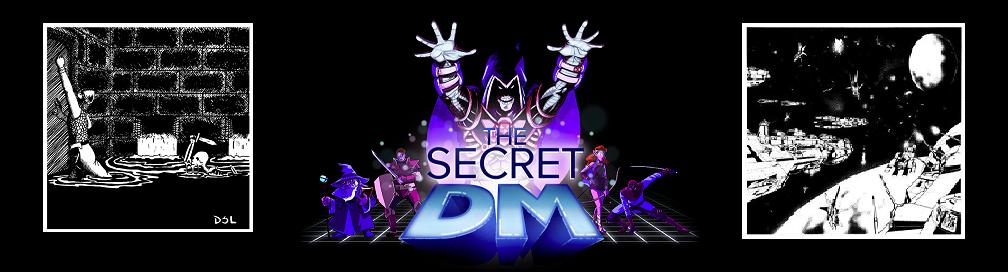 The Secret DM