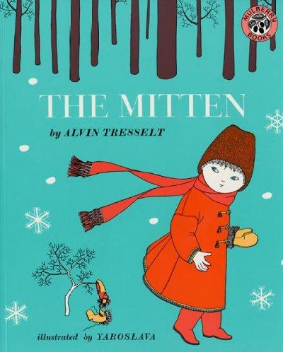 Book: The Mitten by Alvin Tresselt , Illustrated by Yaroslava*