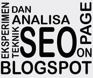 Eksperimen Teknik SEO On Page Blogspot