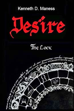 http://www.amazon.com/DESIRE-Lock-Kenneth-D-Maness-ebook/dp/B00FHQHDCK/ref=sr_1_1?s=books&ie=UTF8&qid=1419887268&sr=1-1&keywords=Kenneth+D.+Maness