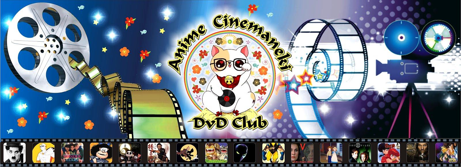 "Animé Cinemaneki - DVD Club               ""Películas - Series - Animación"""
