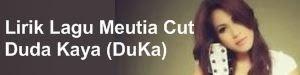 Lirik Lagu Meutia Cut - Duda Kaya (DuKa)