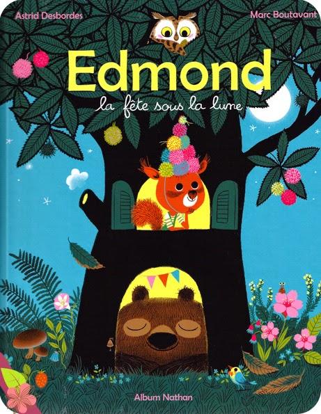 Edmond : la fête sous la lune, d'Astrid Desbordes et Marc Boutavant