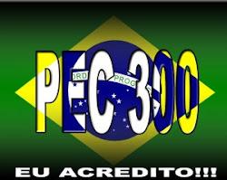 VAMOS TODOS A LUTA, PEC 300 OU MORTE!!!