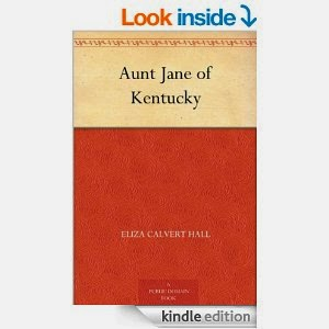 http://www.amazon.com/Aunt-Jane-Kentucky-Eliza-Calvert-ebook/dp/B004TIL98G/ref=sr_1_1?ie=UTF8&qid=1418487381&sr=8-1&keywords=aunt+jane+kentucky