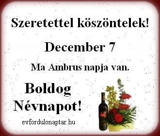 December 7 - Ambrus névnap