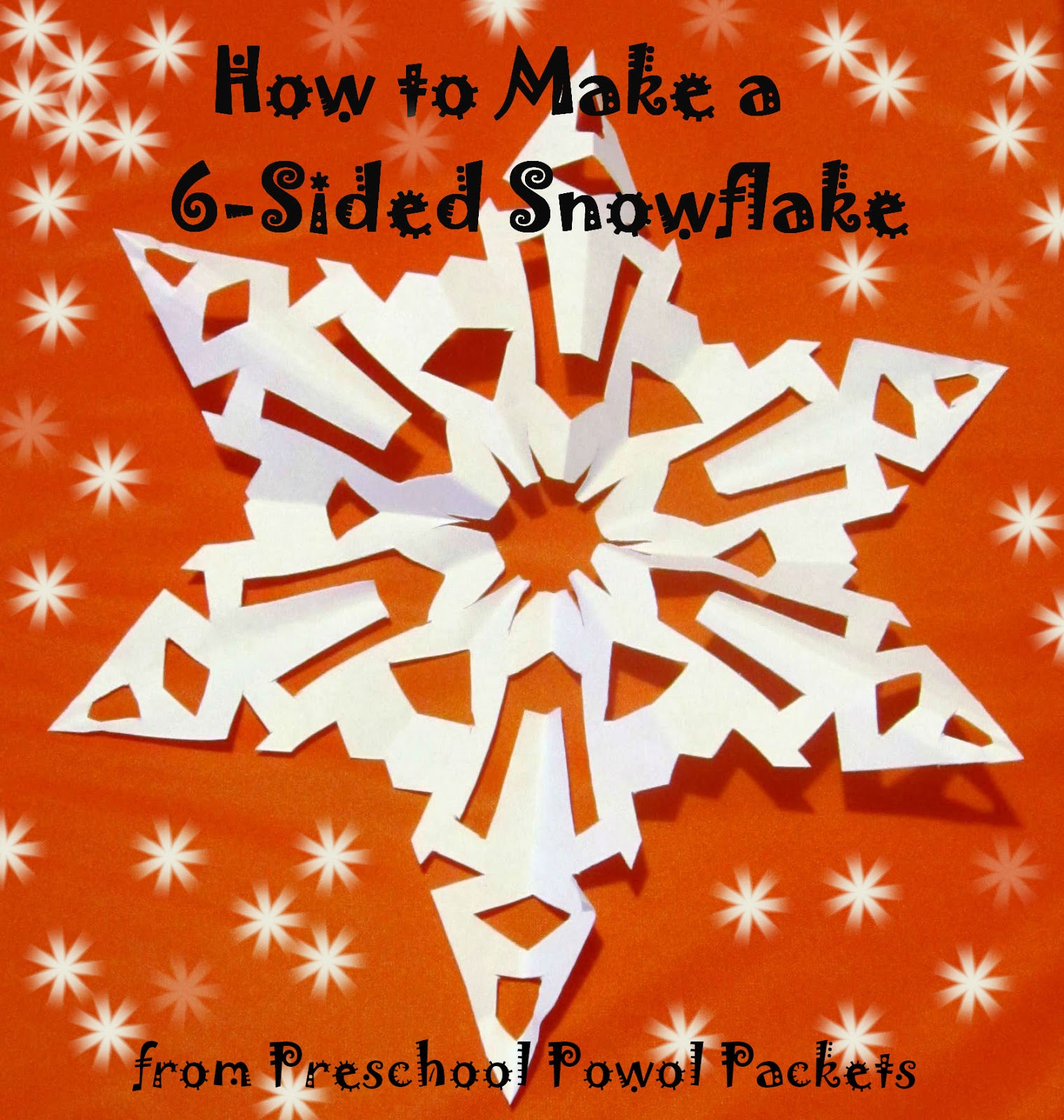 how to make a 6 sided snowflake preschool powol packets