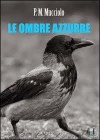 http://www.ibs.it/code/9788891186966/mucciolo-p--m-/ombre-azzurre.html