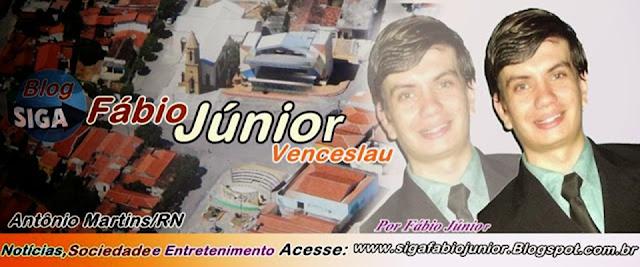 Siga ➨ FÁBIO JÚNIOR VENCESLAU✍  Antônio Martins - RN Blog: Notícias,Sociedade e Entretenimento  ✎ ☑