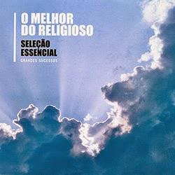 O Melhor do Religioso Seleçao Essencial 2014 cd o melhor do religioso selecao essencial grandes sucessos 2014