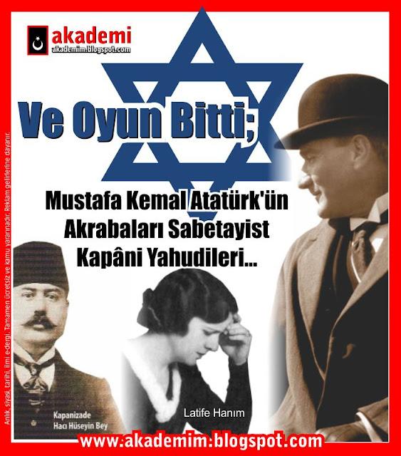 Ve Oyun Bitti; Mustafa Kemal Atatürk'ün Akrabaları Sabetayist Kapâni Yahudileri