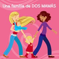 Una Familia de Dos Mamás