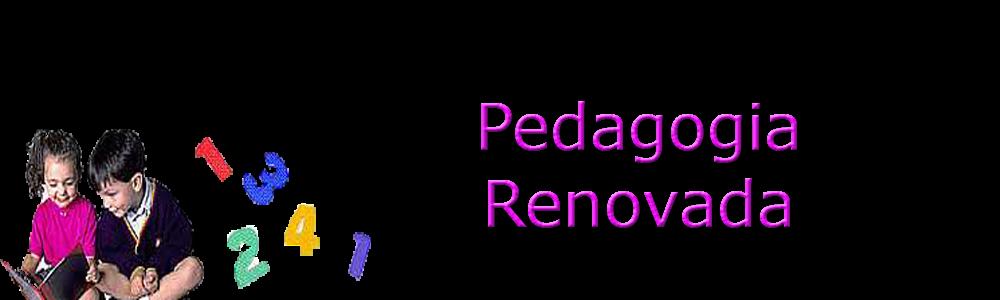 PEDAGOGIA RENOVADA