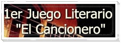 """Primer Juego Literario """"El Cancionero"""""""