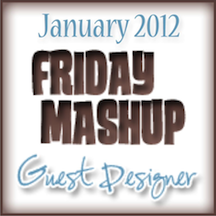 The Friday Mashup Guest Designer January 2012