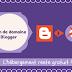Nom de domaine : L'hébergement sur Blogger est gratuit !