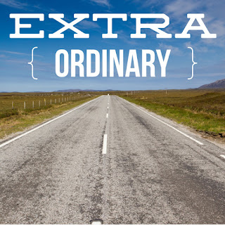 My One Little Word for 2016 - extraordinary