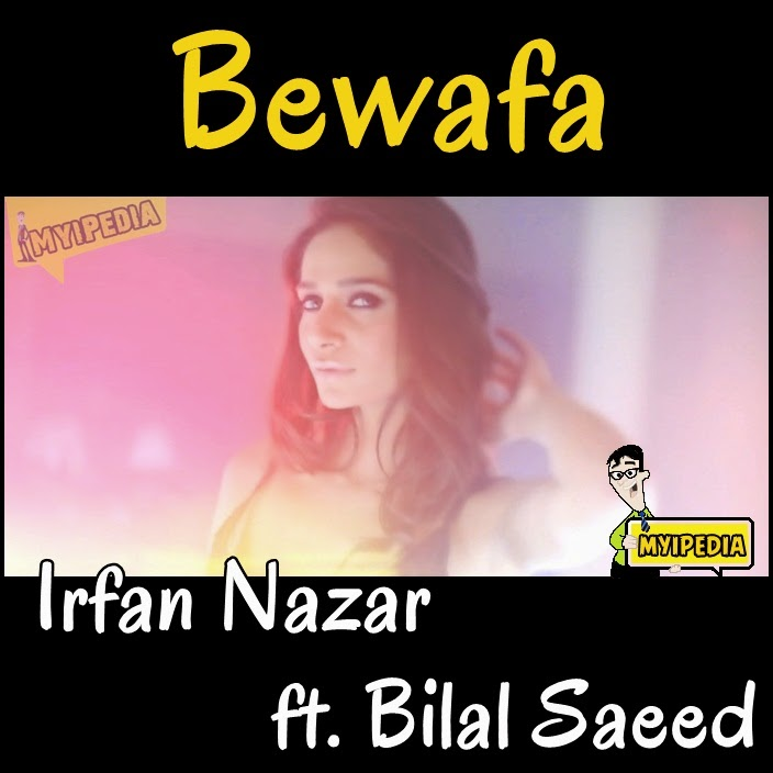 Gori New Song Bewafa: Irfan Nazar Ft. Bilal Saeed
