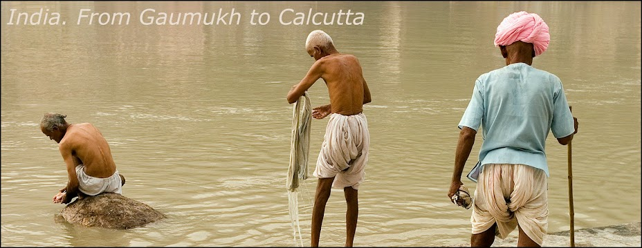 India. From Gaumukh to Calcutta