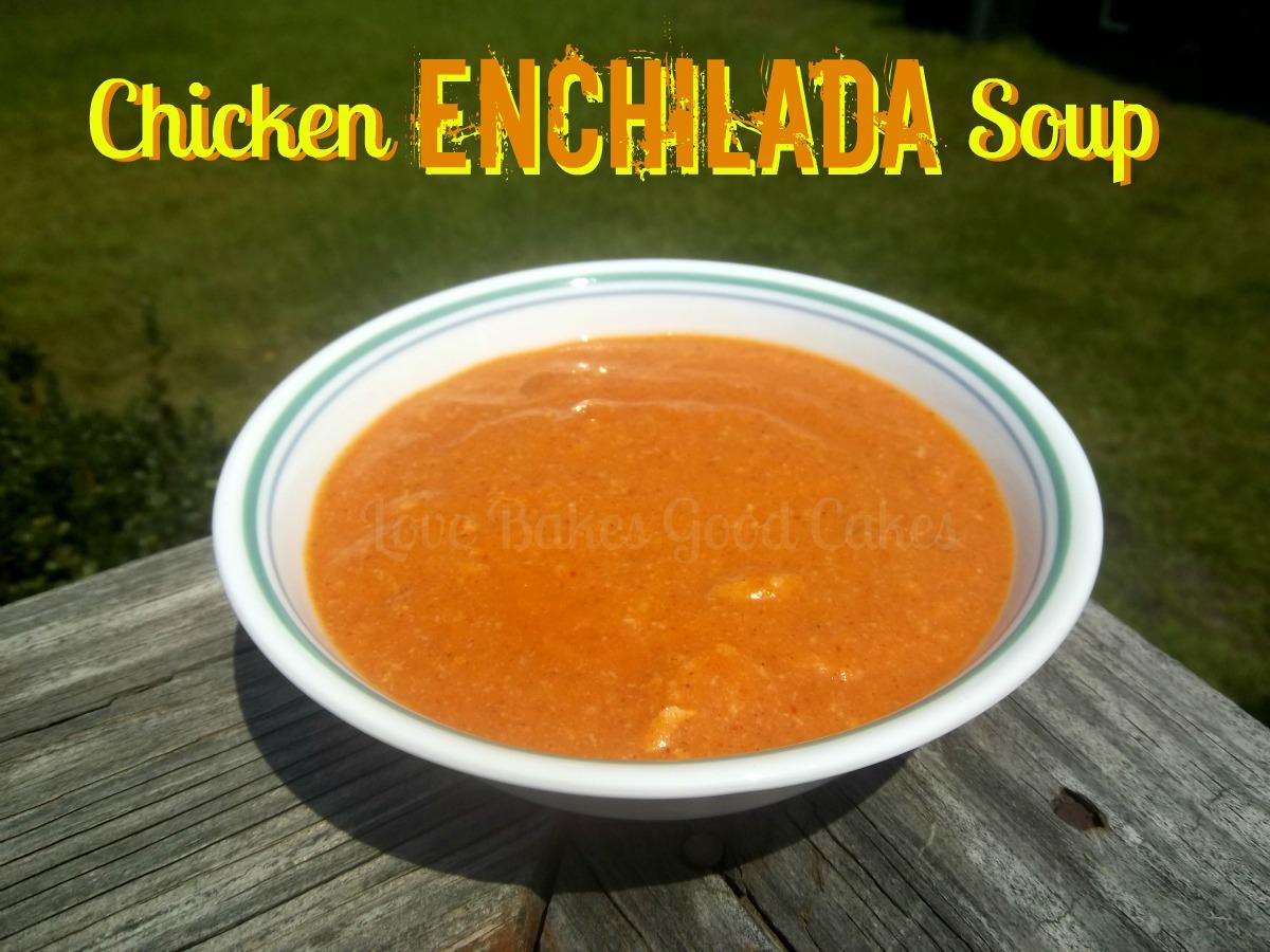 Chicken Enchilada Soup and the Versatile Blogger Award | Love Bakes ...