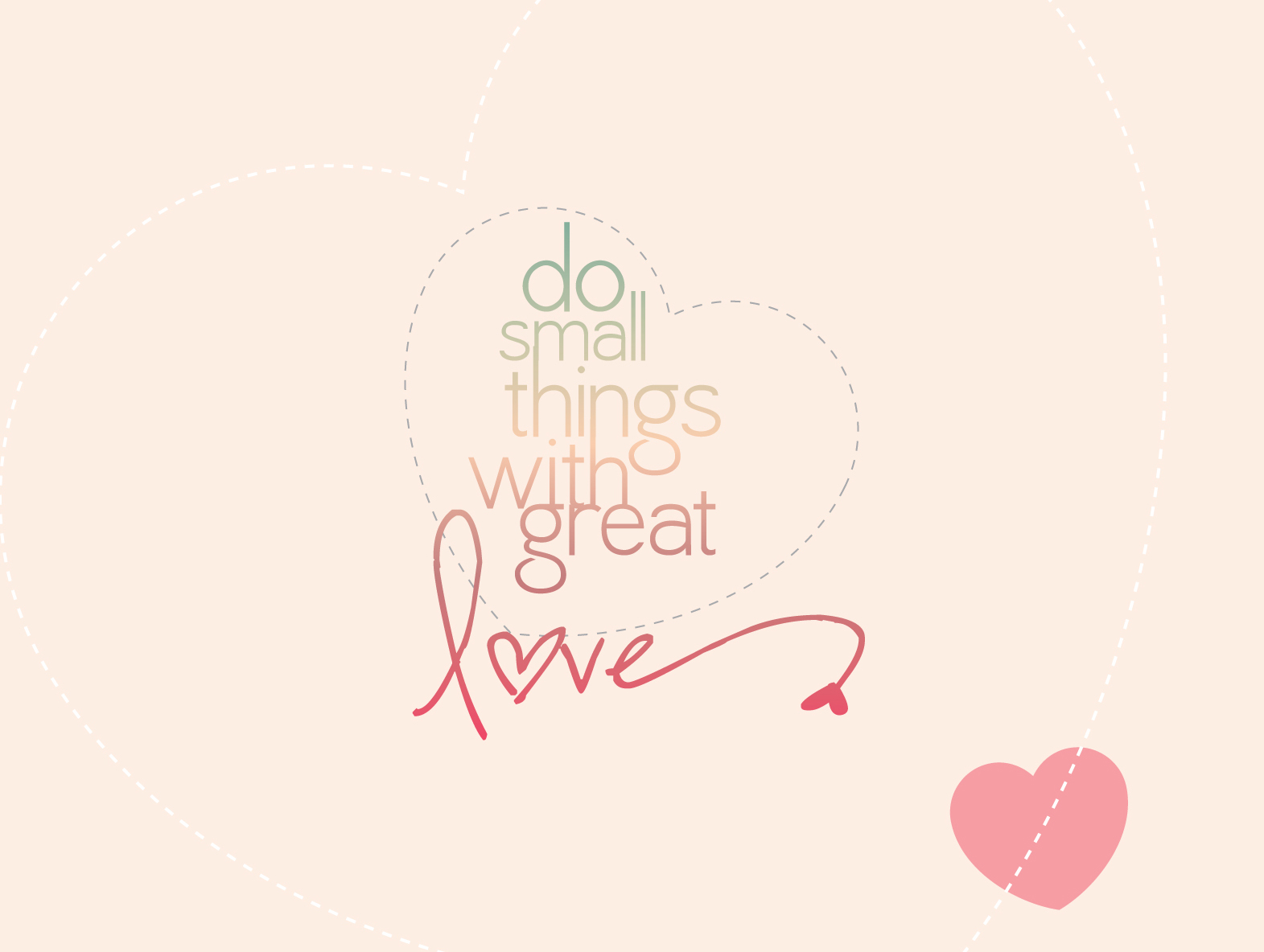 Love Quotes Girly Wallpaper : Agape Love Designs: Do Small Things With Great Love