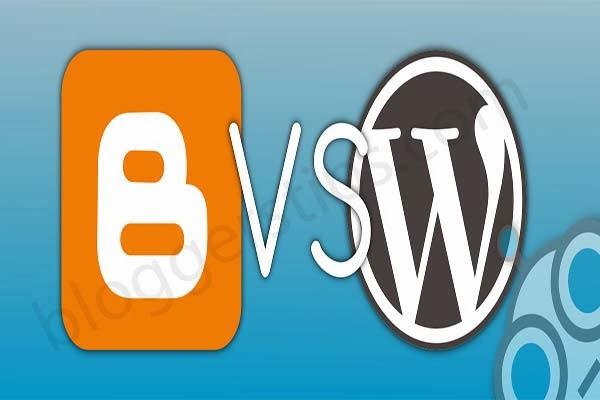 Blogger vs WordPress : Which Blogging Platform is better