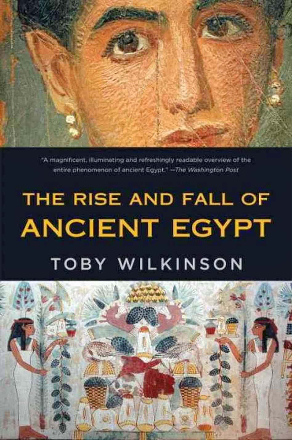 The Rise and Fall of Ancient EgyptToby Wilkinson