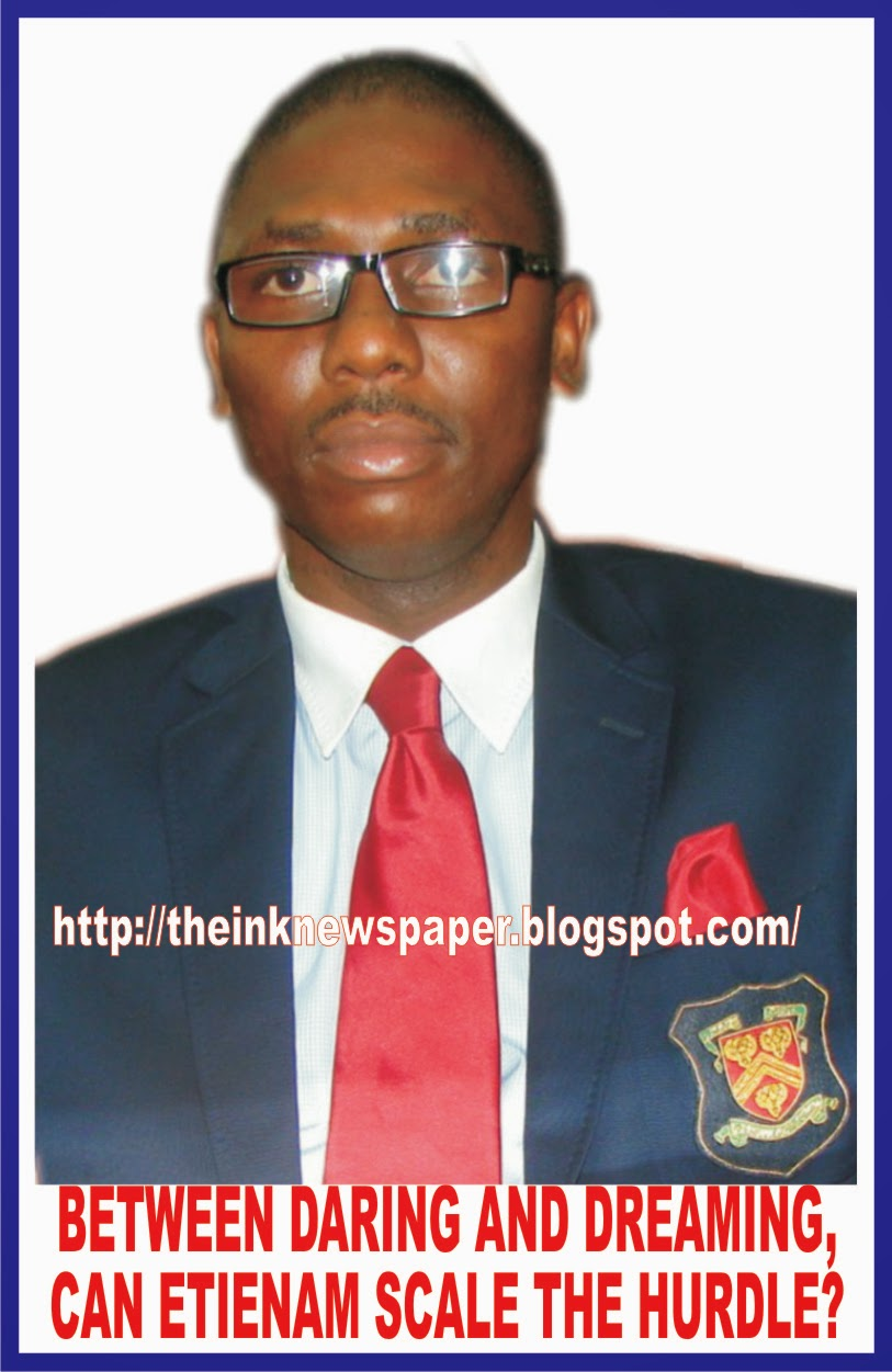 Between daring and dreaming, can Etienam scale the hurdle?  BY OTOBONG SAMPSON