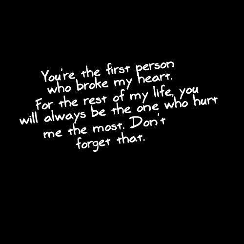 ... you will always be the one who hurt me the most dont'n forget that
