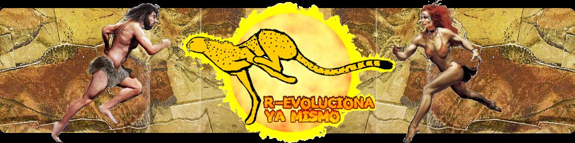 R-evoluciona Ya Mismo !!