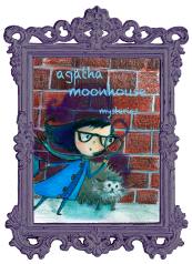 Check out the Agatha Moonhouse Series